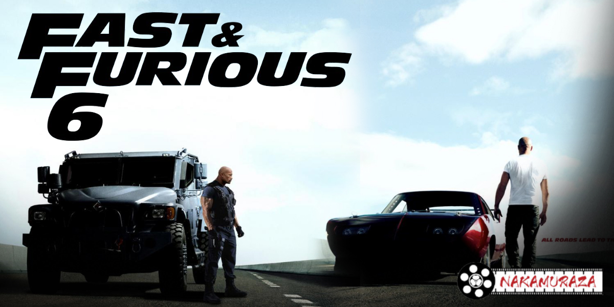 FAST & FURIOUS 6 : 2013